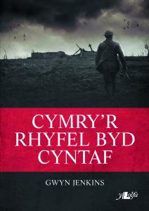 Gwyn Jenkins Cymry'r Rhyfel Byd Cyntaf
